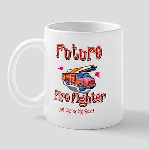 Future Firefighter just like my big sister Mug