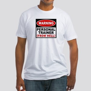 Personal Trainer From Hell Fitted T-Shirt