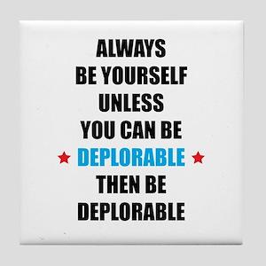 Always Be Deplorable Tile Coaster