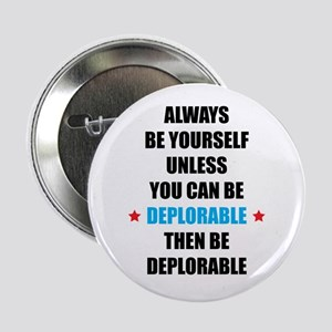 """Always Be Deplorable 2.25"""" Button"""