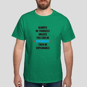 Always Be Deplorable Dark T-Shirt