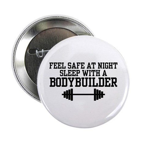 """Feel Safe with a Bodybuilder 2.25"""" Button"""