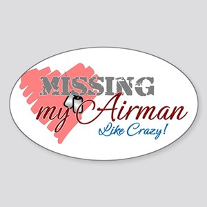 Missing My Airman Like Crazy Oval Sticker