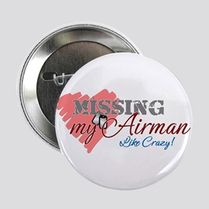"Missing My Airman Like Crazy 2.25"" Button"