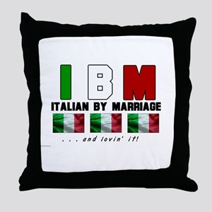 Italian By Marriage - and lov Throw Pillow