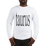 309. taurus.. Long Sleeve T-Shirt