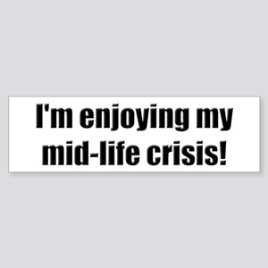 Funny Mid-Life Crisis Bumper Sticker