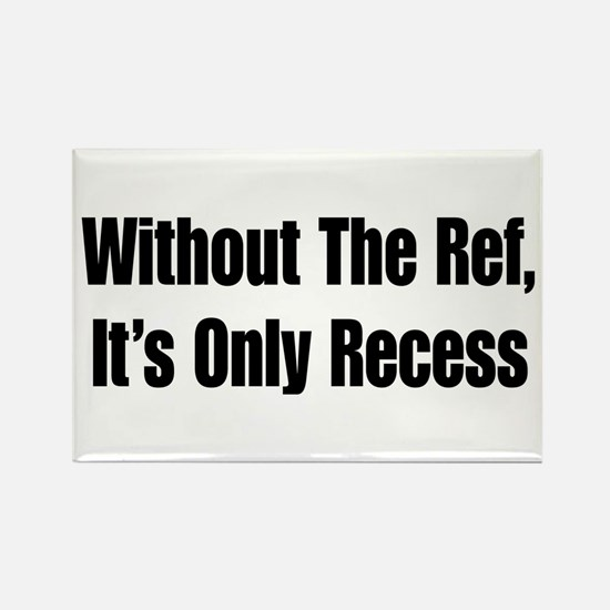 It's Only Recess Rectangle Magnet