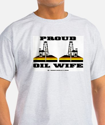 Proud Oil Wife T-Shirt