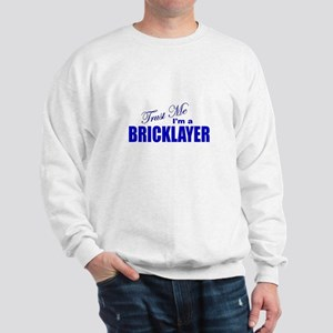 Trust Me I'm a Bricklayer Sweatshirt
