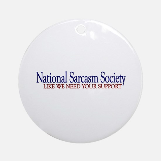 National Sarcasm Society Ornament (Round)