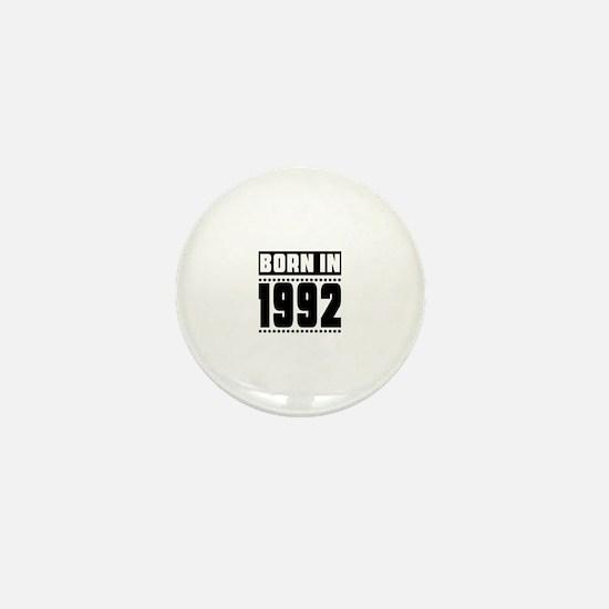Born In 1992 Birthday Designs Mini Button