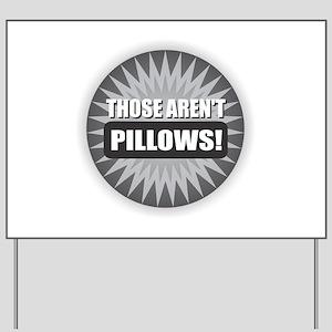 Pillows Yard Sign
