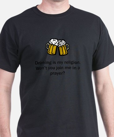 Drinking is My Religion T-Shirt