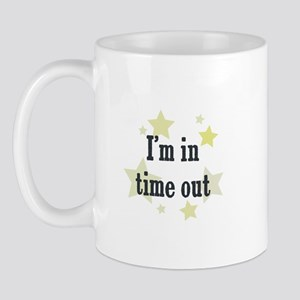 I'm in time out Mug
