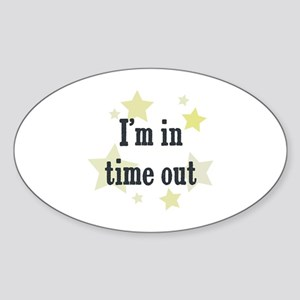 I'm in time out Oval Sticker