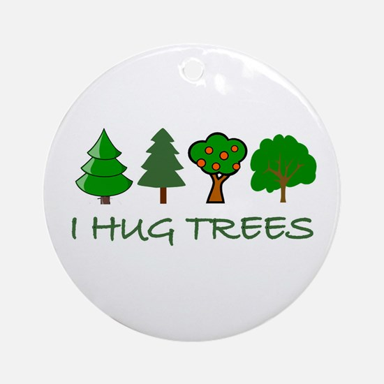 I Hug Trees Ornament (Round)