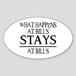 STAYS AT BILL'S Oval Sticker