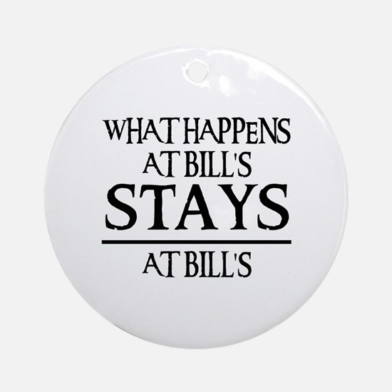 STAYS AT BILL'S Ornament (Round)