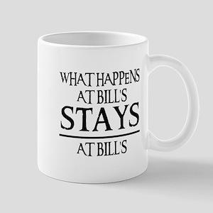 STAYS AT BILL'S Mug