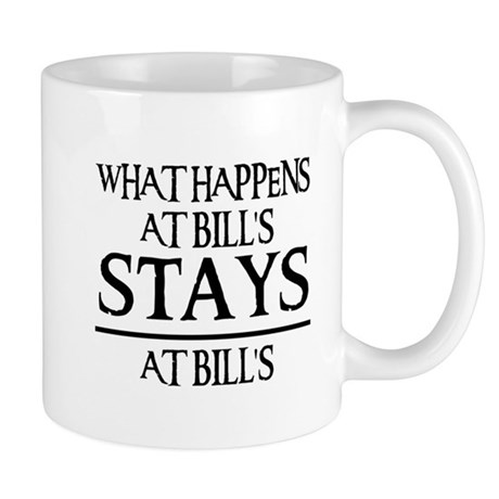 STAYS AT BILL'S Mug