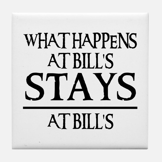 STAYS AT BILL'S Tile Coaster