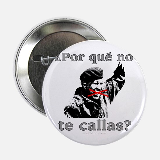 "Hugo Chavez Shut Up! 2.25"" Button"