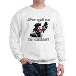 Hugo Chavez Shut Up! Sweatshirt