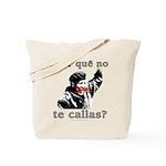 Hugo Chavez Shut Up! Tote Bag