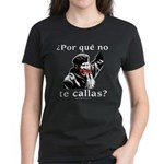 Hugo Chavez Shut Up! Women's Dark T-Shirt