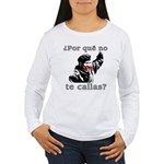 Hugo Chavez Shut Up! Women's Long Sleeve T-Shirt