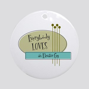 Everybody Loves an Elevator Guy Ornament (Round)