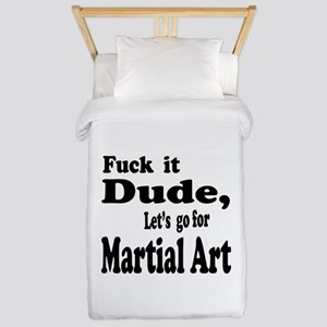 Fuck it Dude, Let's go for Martia Twin Duvet Cover