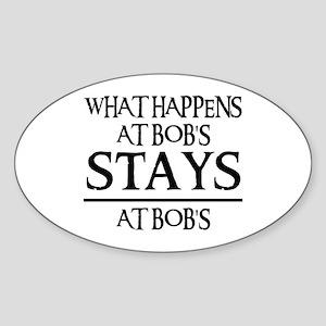 STAYS AT BOB'S Oval Sticker