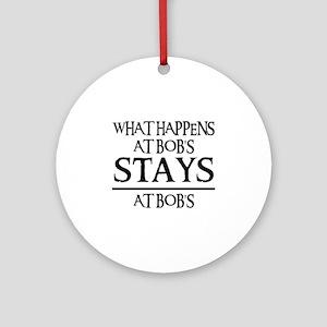 STAYS AT BOB'S Ornament (Round)
