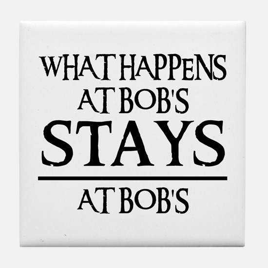 STAYS AT BOB'S Tile Coaster