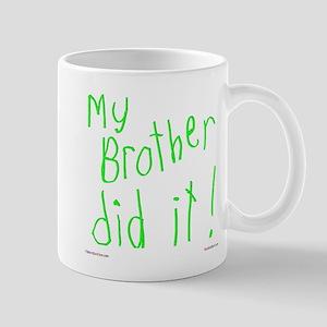 My Brother Did It Mug