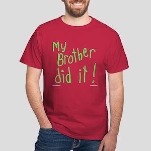 My Brother Did It Dark T-Shirt