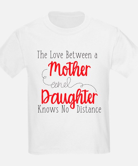 The Love Between A Mother and D T-Shirt