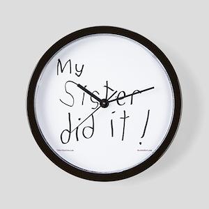 My Sister Did It Wall Clock
