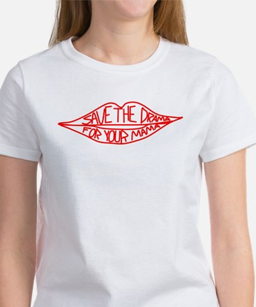 Save the Drama for your Mama Women's T-Shirt