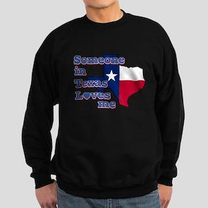 someone in texas loves me Sweatshirt (dark)
