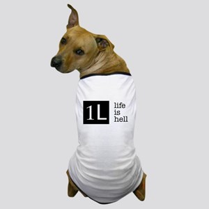 1L, life is hell Dog T-Shirt