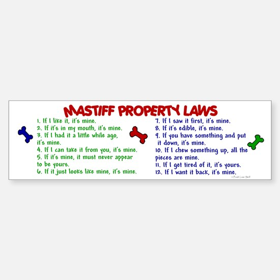 Mastiff Property Laws 2 Bumper Bumper Bumper Sticker