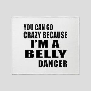 I Am Belly Dancer Throw Blanket