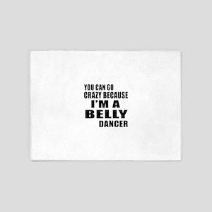 I Am Belly Dancer 5'x7'Area Rug