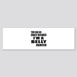 I Am Belly Dancer Sticker (Bumper)