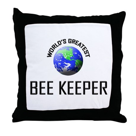 World's Greatest BEE KEEPER Throw Pillow