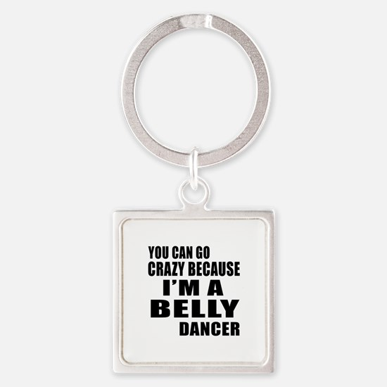 I Am Belly Dancer Square Keychain