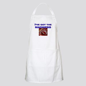 I've got the madness in march BBQ Apron